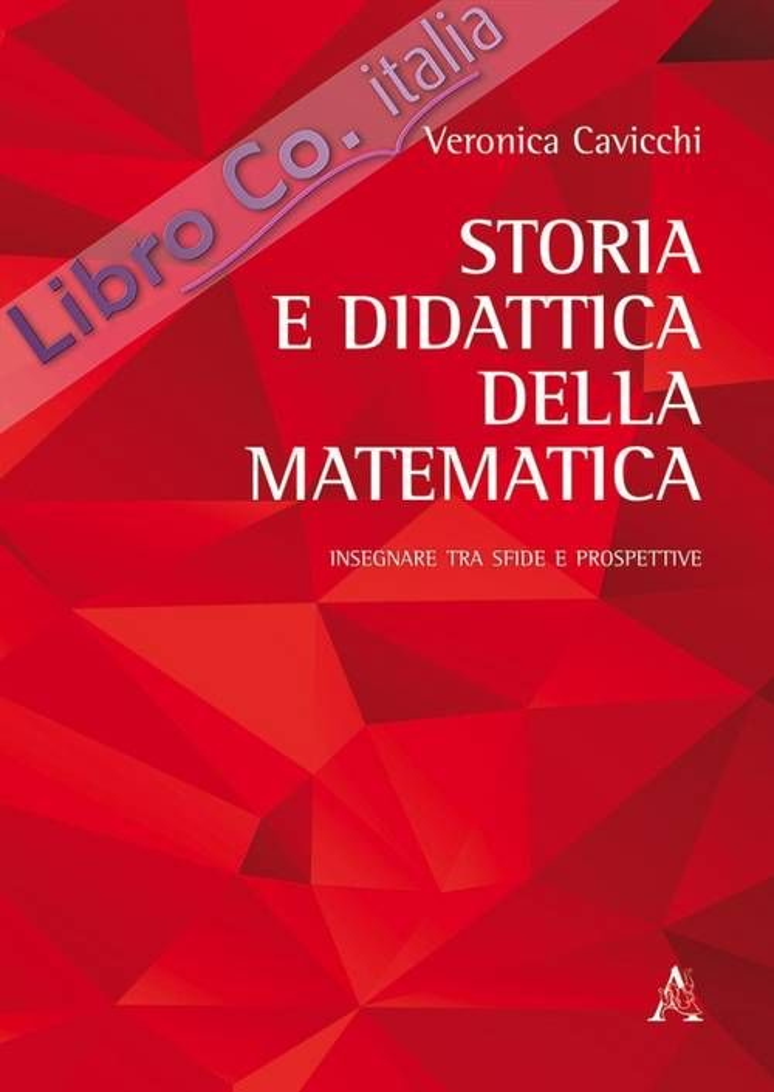 Storia e didattica della matematica. Insegnare tra sfide e prospettive