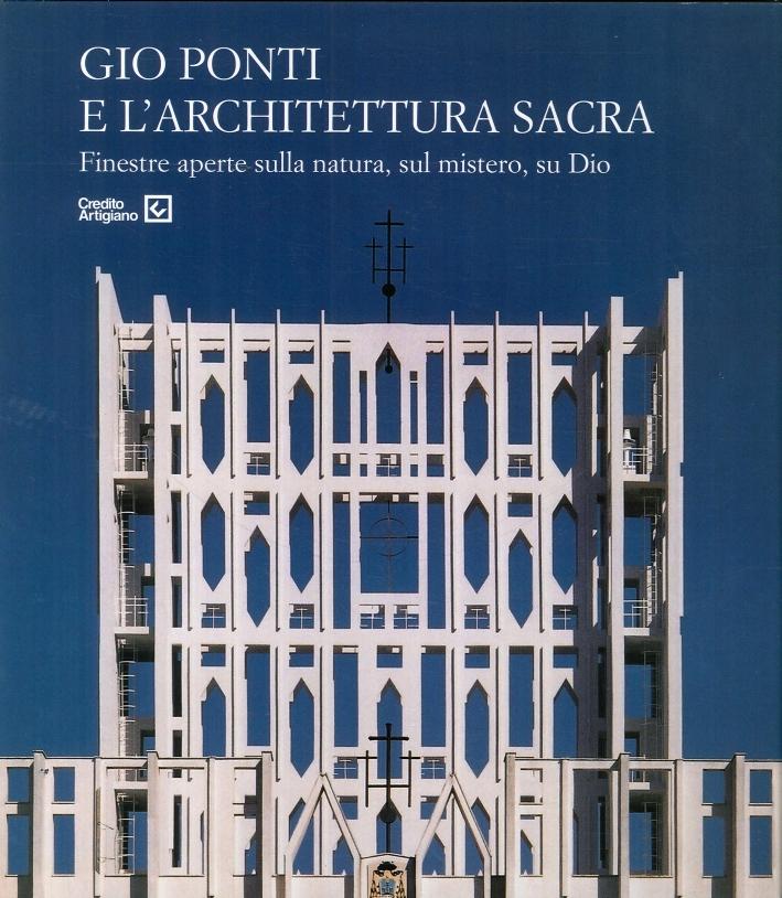 Gio Ponti e l'architettura sacra. Finestre aperte sulla natura, sul mistero, su Dio