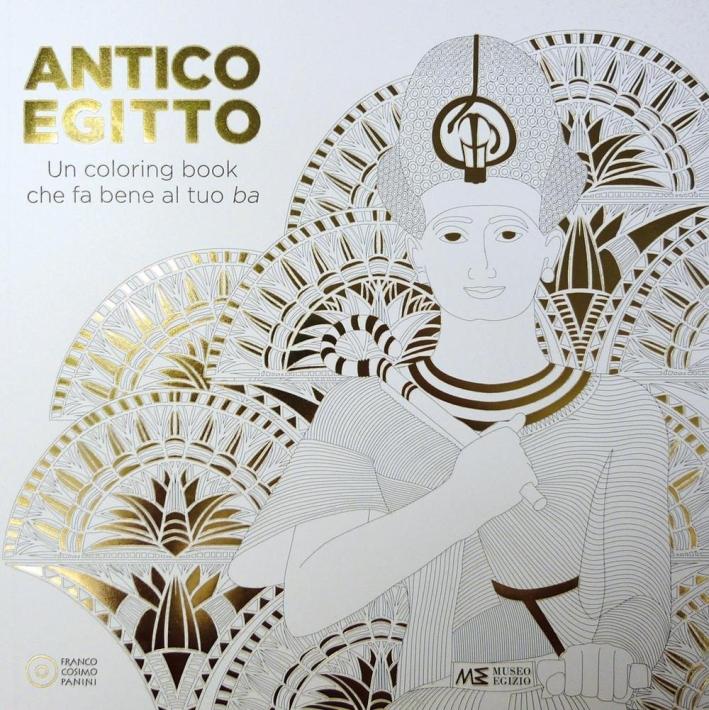 Antico Egitto. Un colouring book che fa bene al tuo Ba