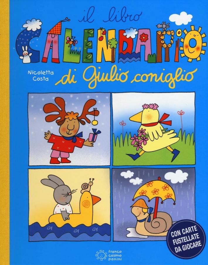 Il libro calendario di Giulio Coniglio. Ediz. a colori. Con Carte