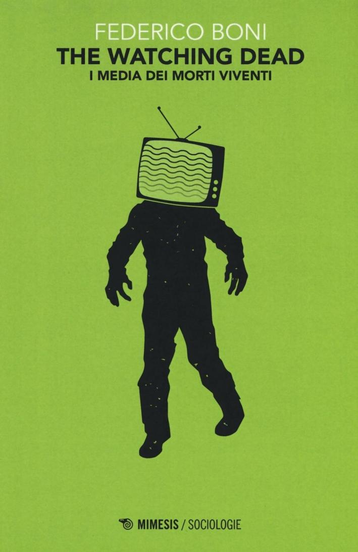 The watching dead. I media dei morti viventi