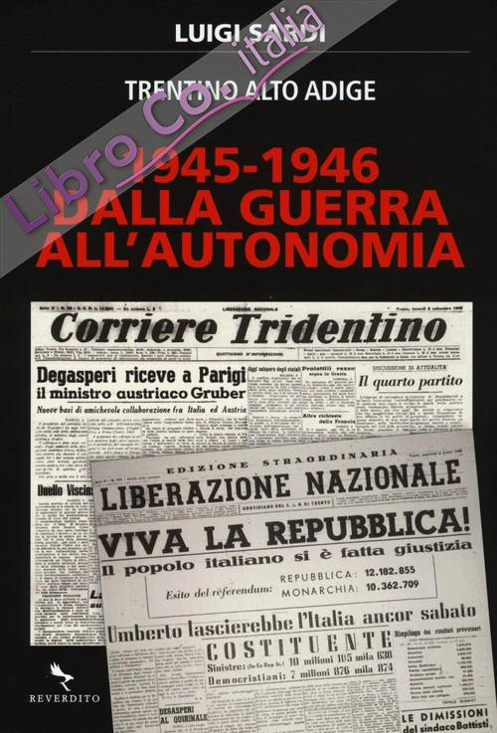 1945-1946. Dalla fine della guerra all'autonomia del Trentino Alto Adige.