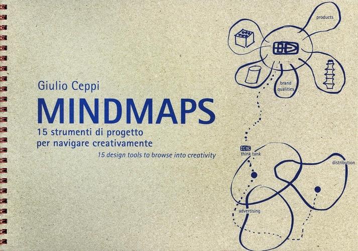 Mindmaps. 15 strumenti di progetto per navigare creativamente. Catalogo della mostra (Bellagio, 9 luglio-9 ottobre 2016). Ediz. multilingue.