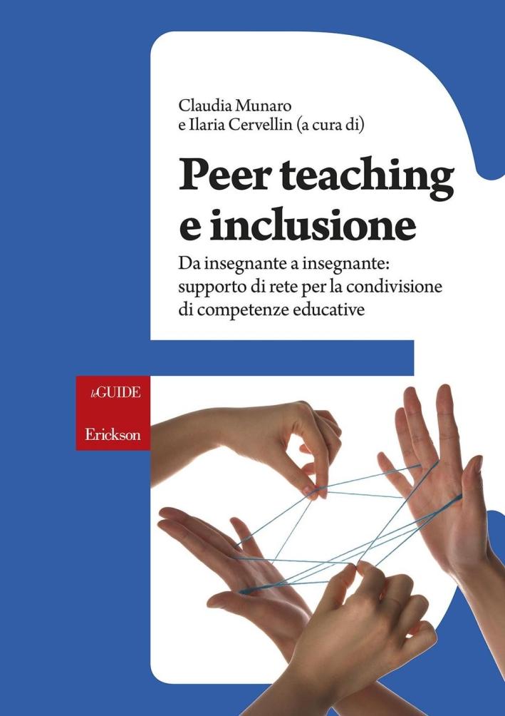 Peer teaching e inclusione. Da insegnante a insegnante: supporto di rete per la condivisione di competenze educative