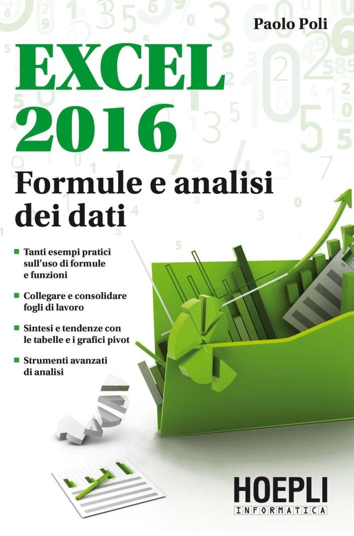 Excel 2016. Formule e analisi dei dati.