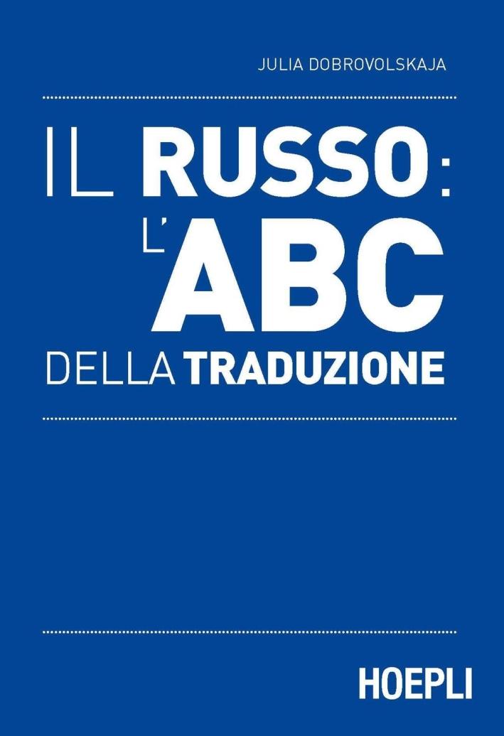 Il russo: l'ABC della traduzione.