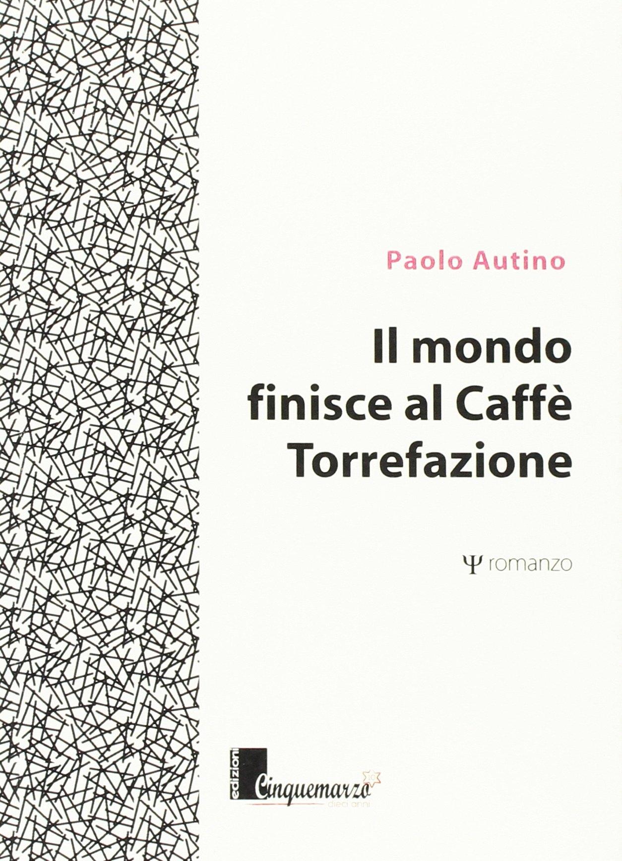 Il mondo finisce al caffè Torrefazione.