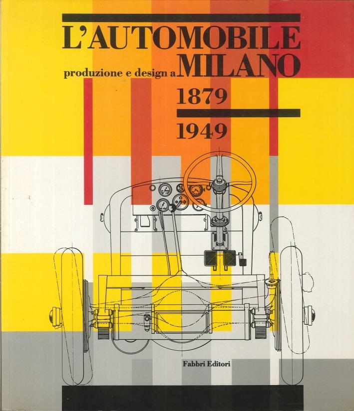 L'Automobile. Produzione e Design a Milano 1879-1949