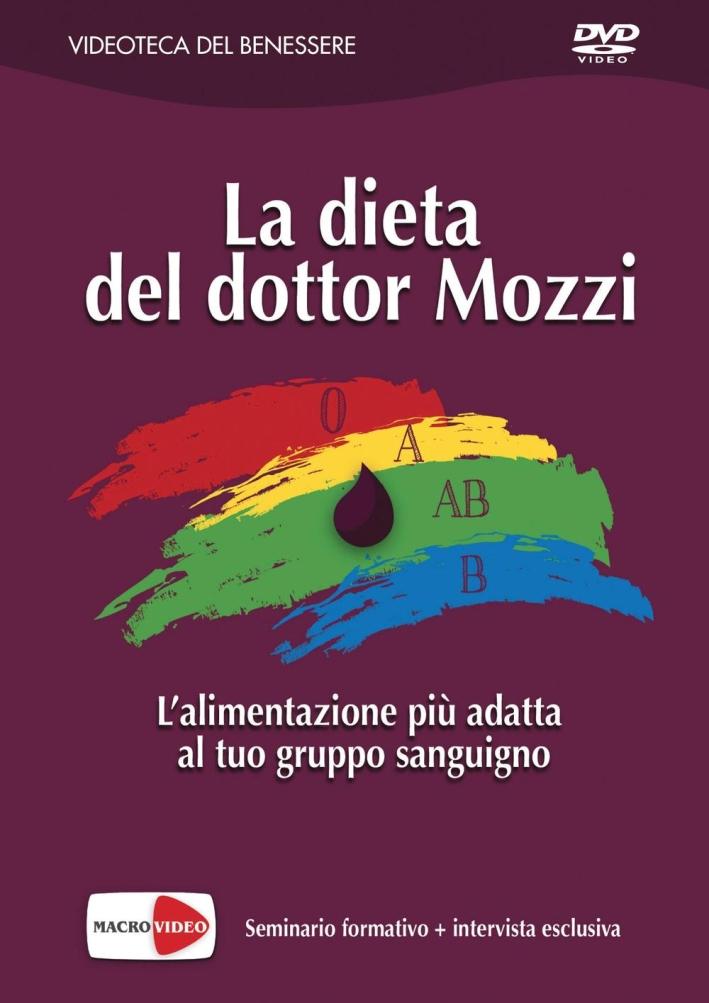 La dieta del dottor Mozzi. L'alimentazione più adatta al tuo gruppo sanguigno. DVD.