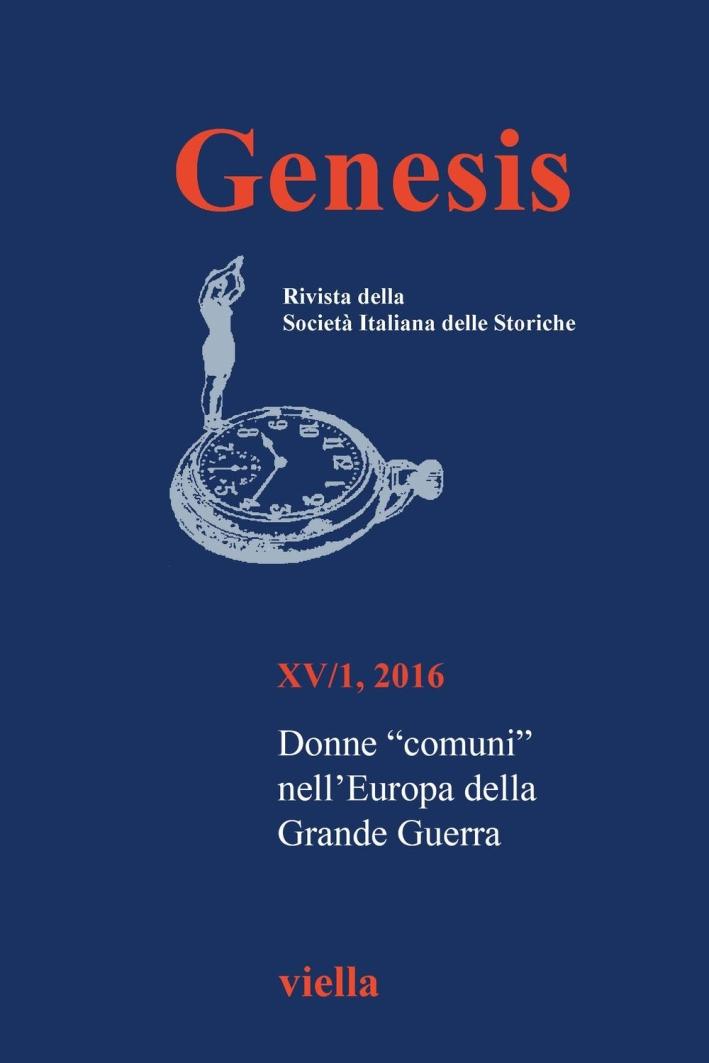 Genesis. Rivista della Società italiana delle storiche (2016). Vol. 1: Donne «comuni» nell'Europa della Grande guerra