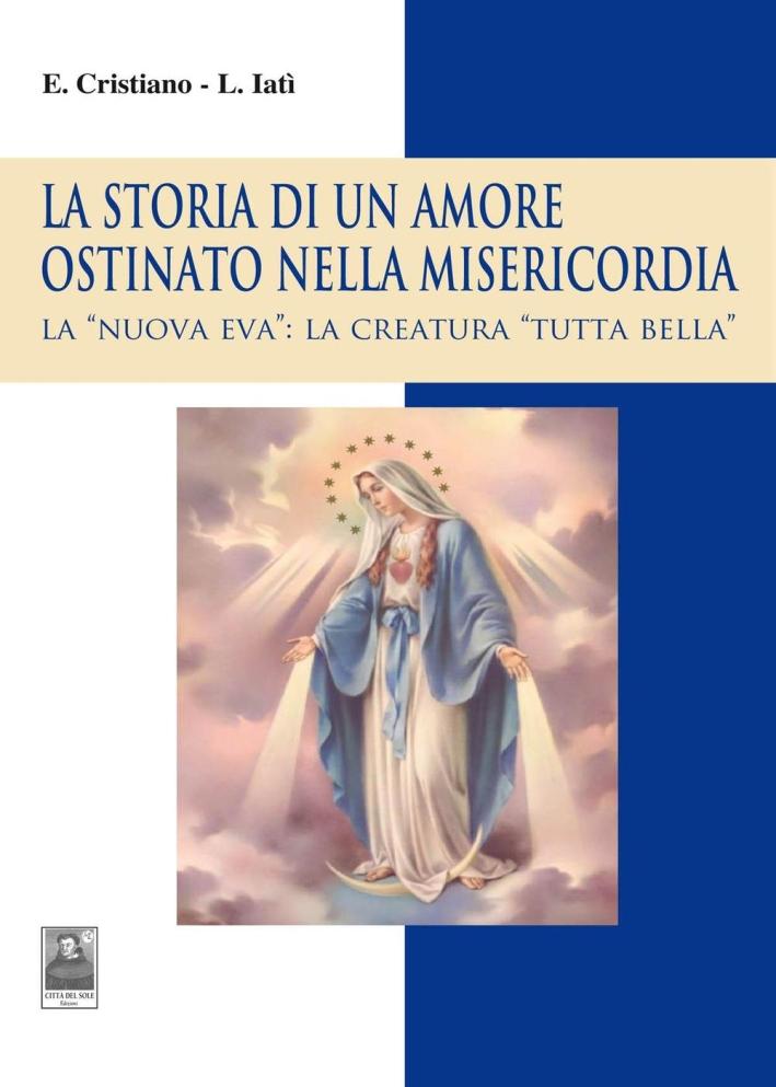 La storia di un amore ostinato nella misericordia. La