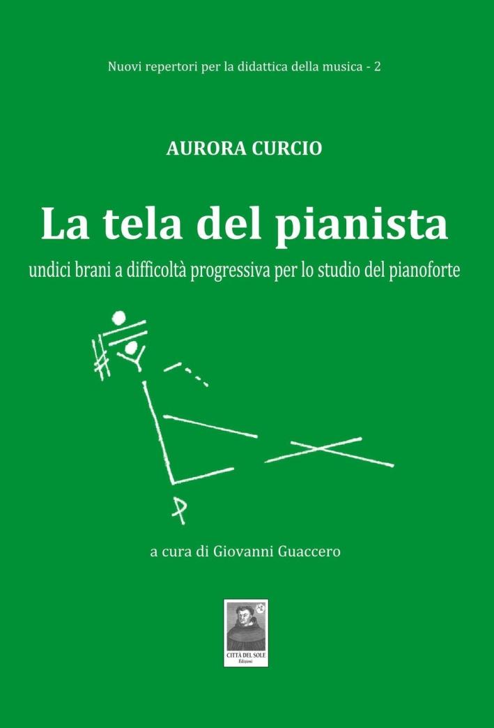 La tela del pianista. Undici brani a difficoltà progressiva per lo studio del pianoforte.