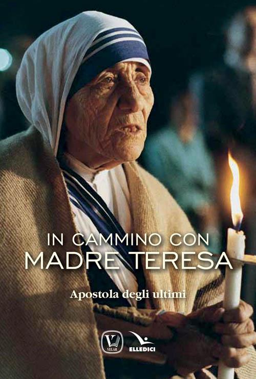 In cammino con Madre Teresa.
