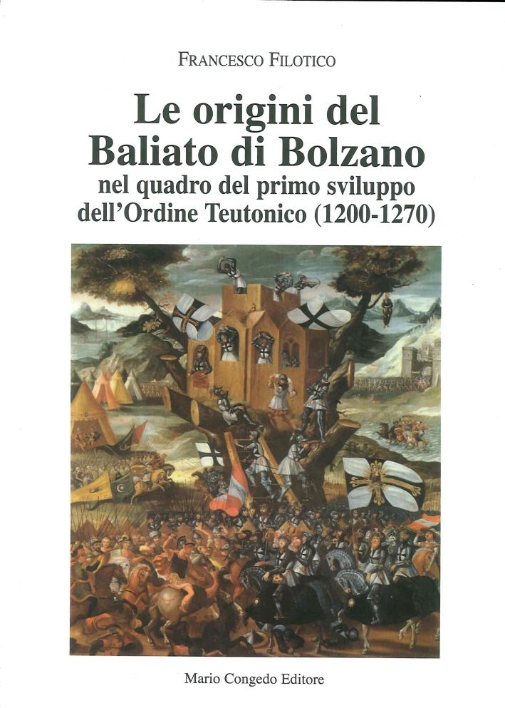 Le Origini del Baliato di Bolzano nel Quadro del Primo Sviluppo dell'Ordine Teutonico (1200-1270).