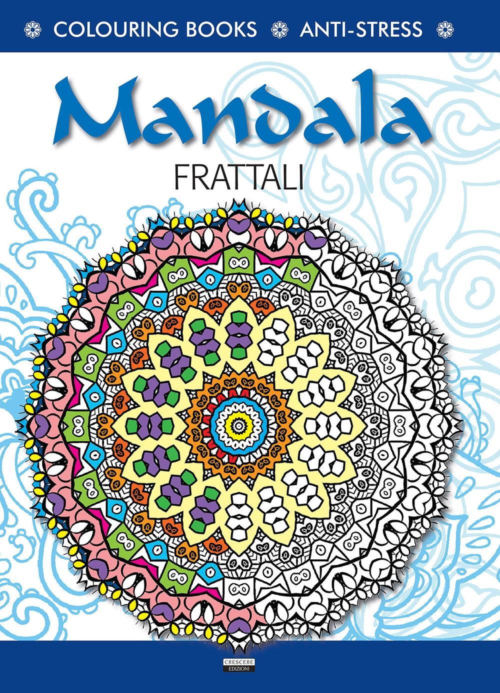 Mandala l'energia dei frattali. Antistress.