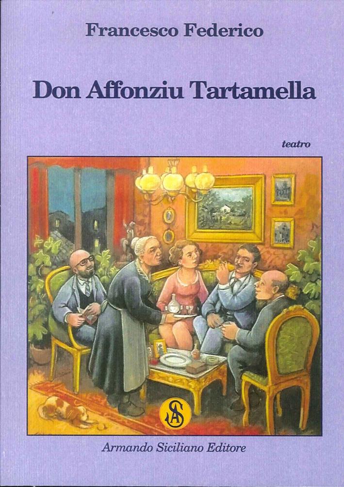 Don Affonziu Tartamella. Commedia in Due Atti.