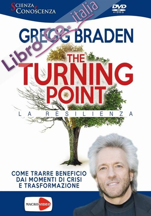 The turning point. La resilienza. DVD