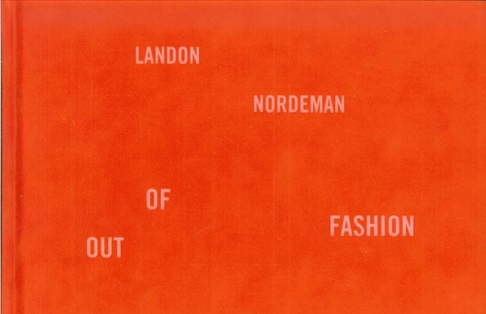 Landon Nordeman. Out of Fashion.