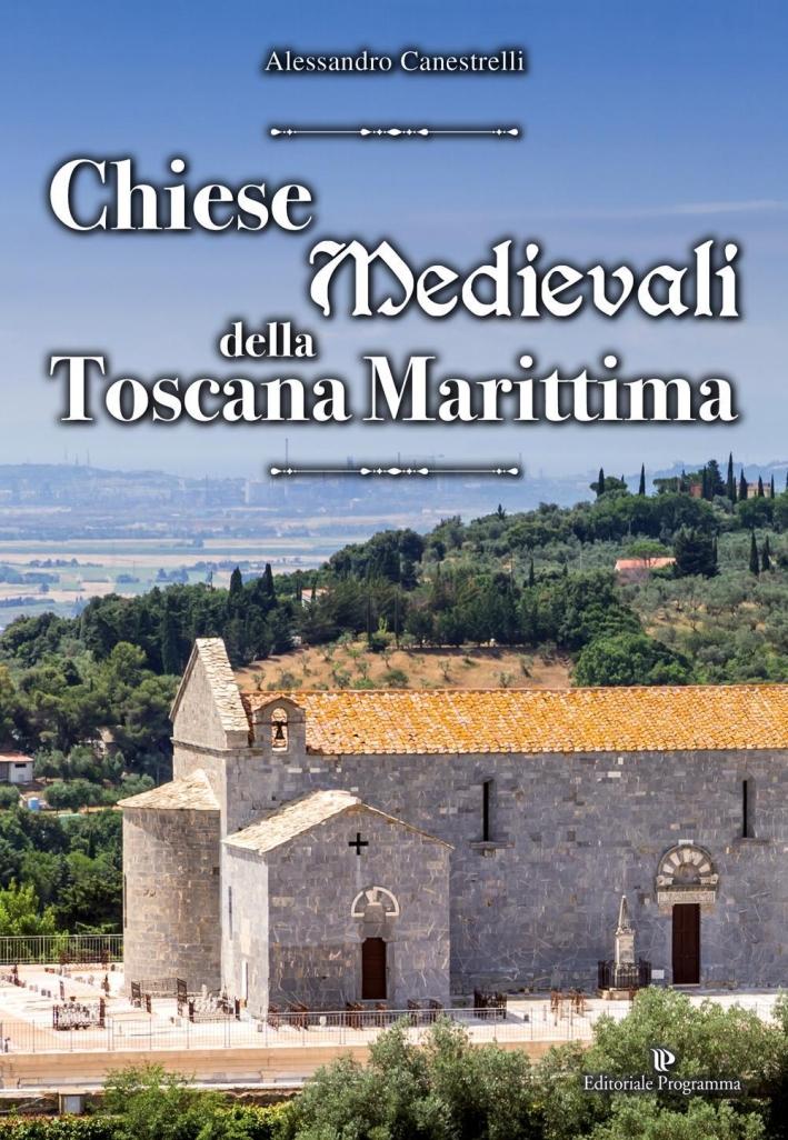 Chiese Medievali Toscana Marittima.