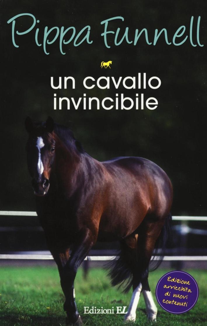 Un cavallo invincibile. Storie di cavalli. Vol. 16.
