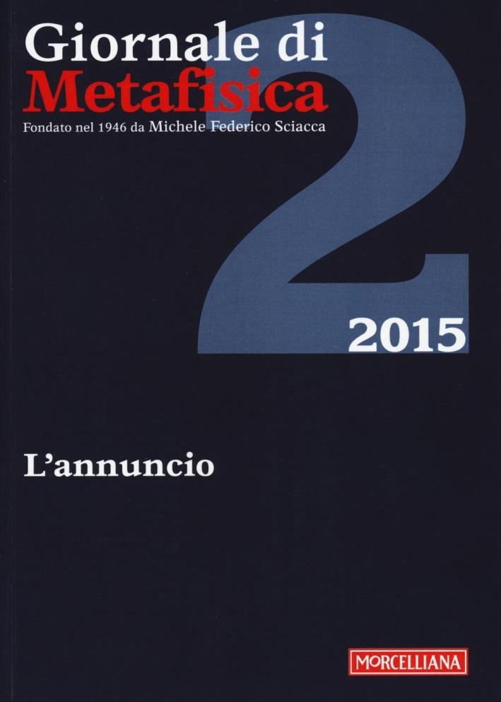 Giornale di metafisica (2015). Vol. 2: L'annuncio.