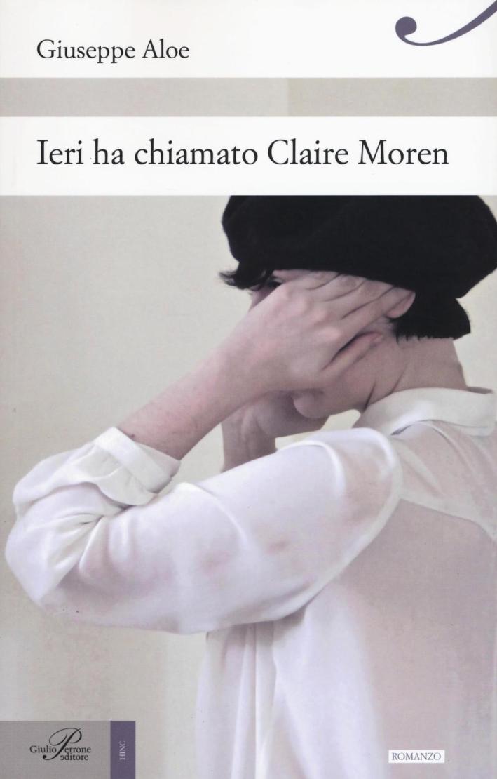 Ieri ha chiamato Claire Moren.