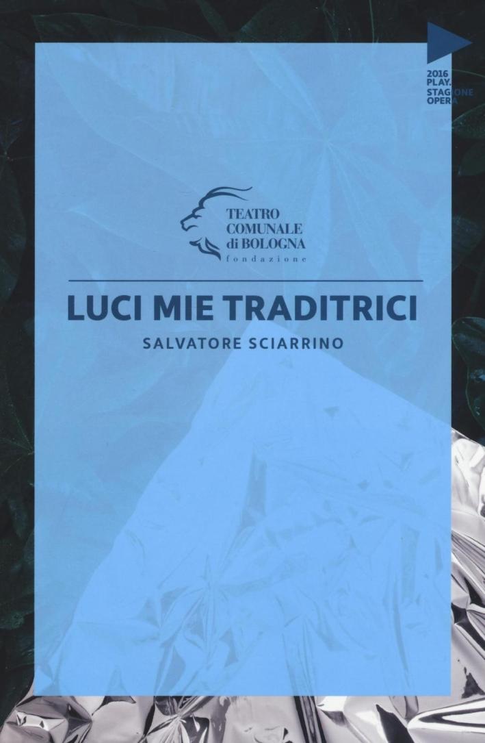 Salvatore Sciarrino. Luci mie traditrici.