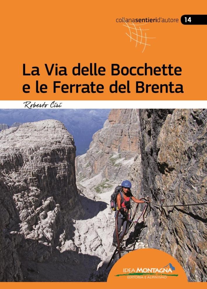 La via delle Bocchette e le ferrate del Brenta.