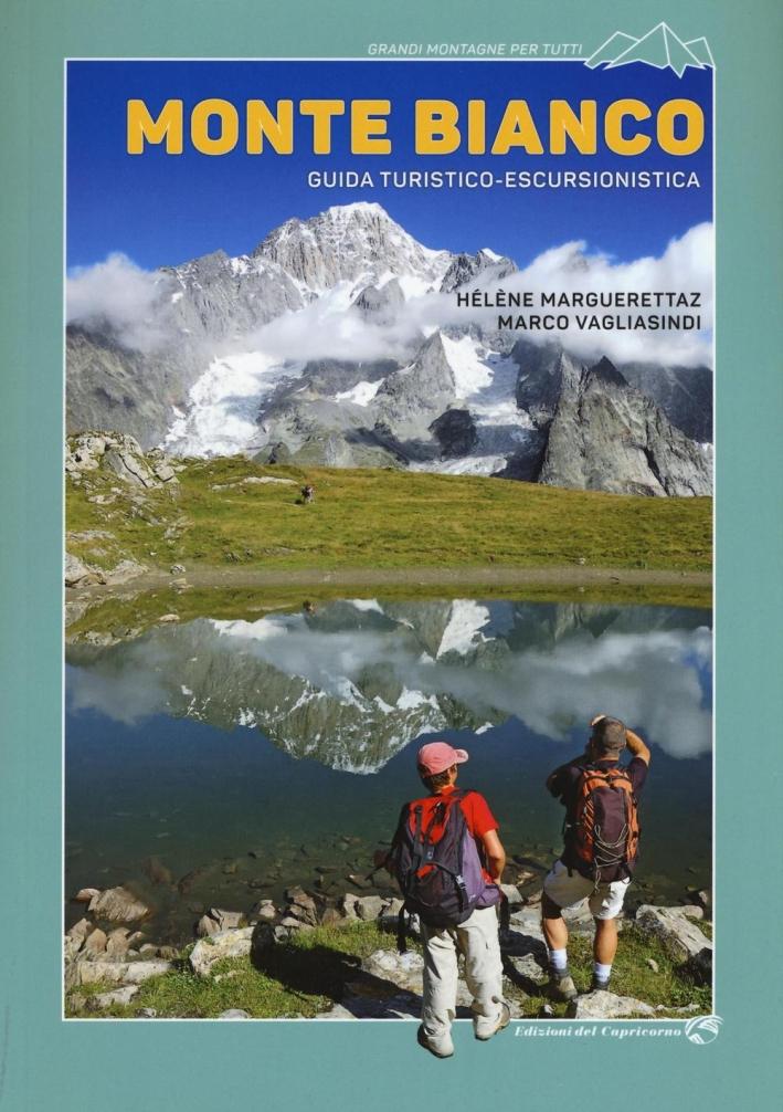 Monte Bianco. Guida turistico-escursionistica.