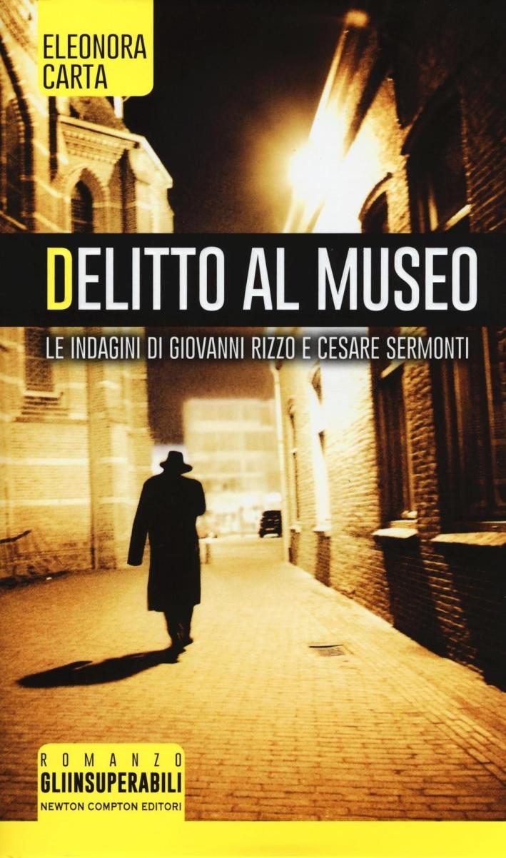 Delitto al museo. Le indagini di Giovanni Rizzo e Cesare Sermonti.