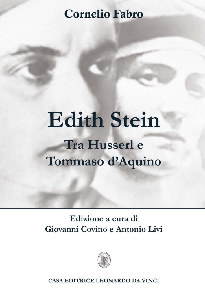 Edith Stein. Tra Husserl e Tommaso d'Aquino.