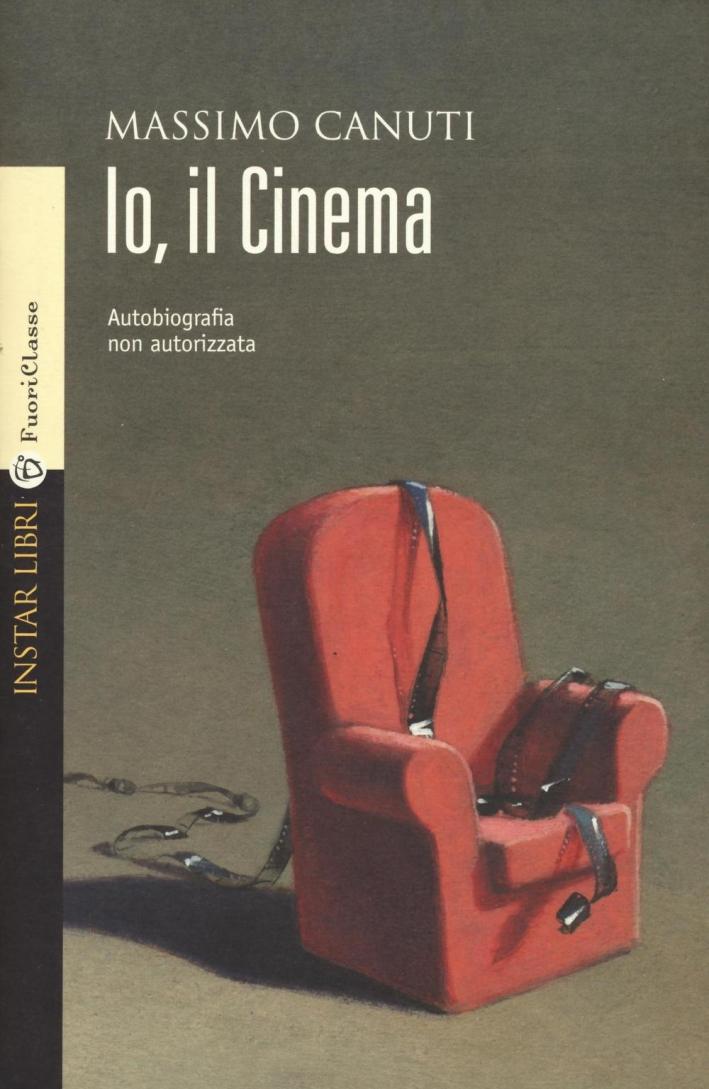 Io, il cinema.