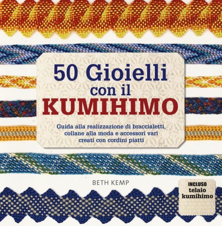 50 giochi con il kumihimo.