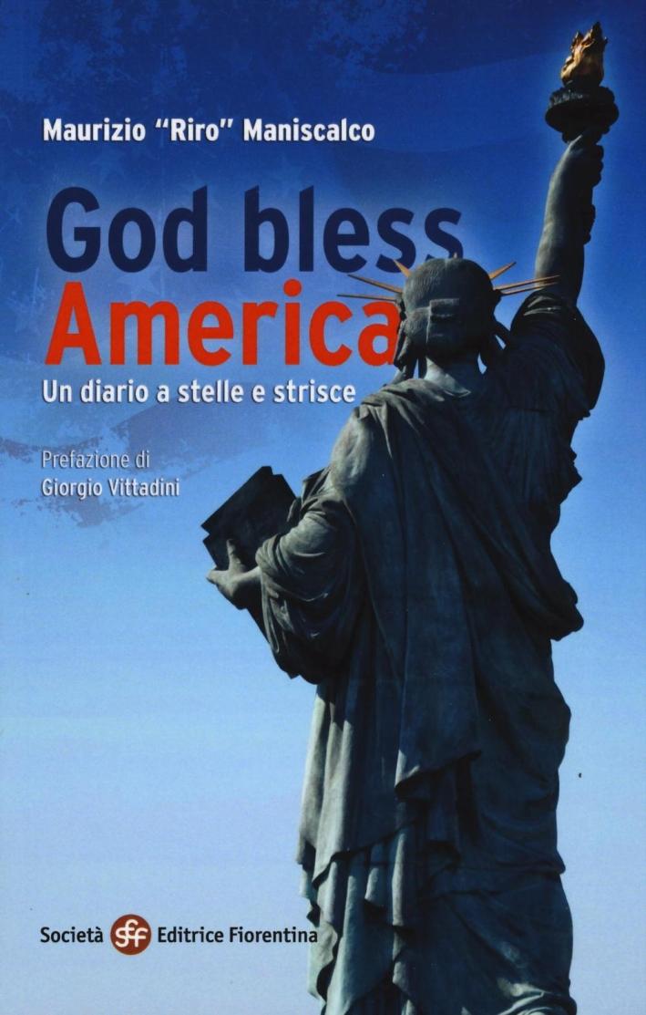 God bless America. Un diario a stelle e strisce.