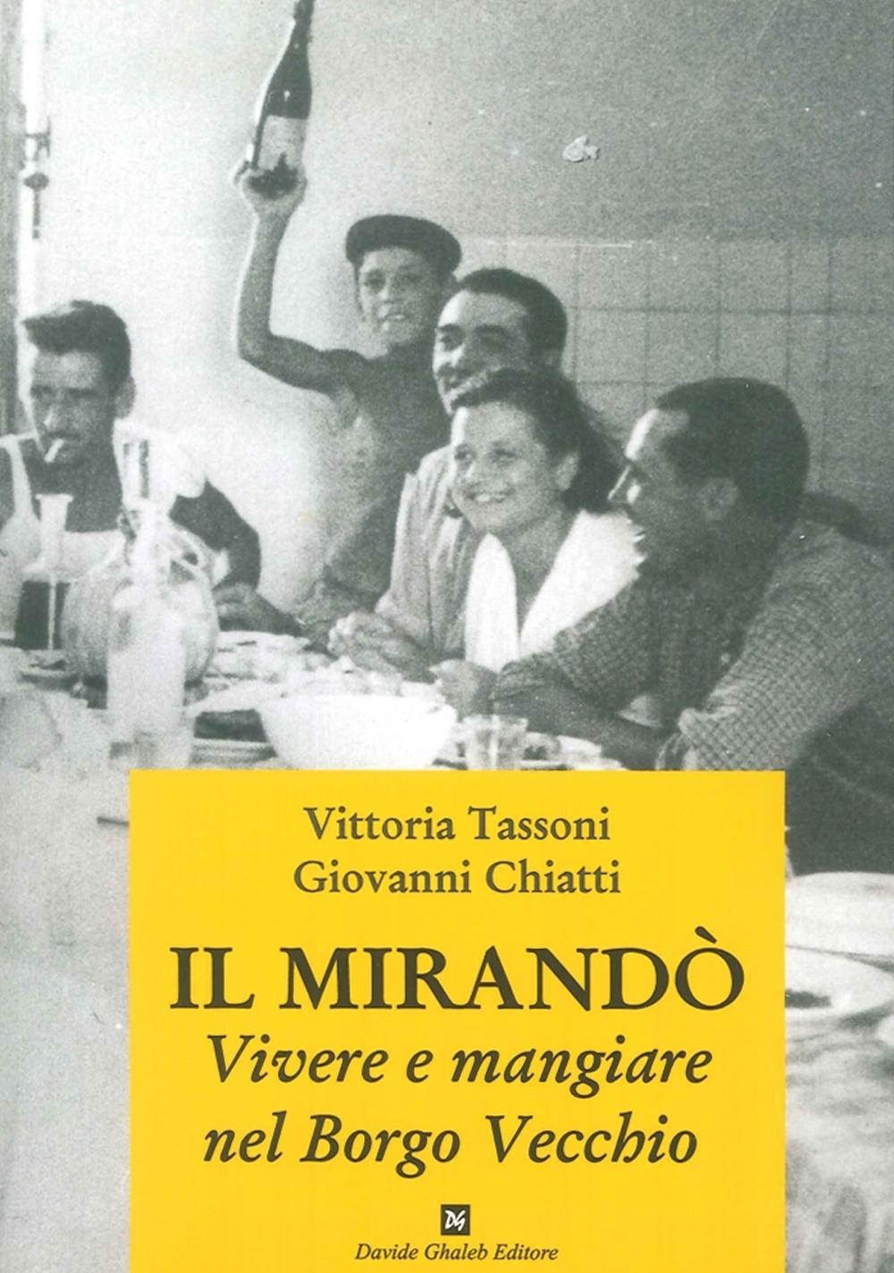 Il Mirandò. Vivere e Mangiare nel Borgo Vecchio.