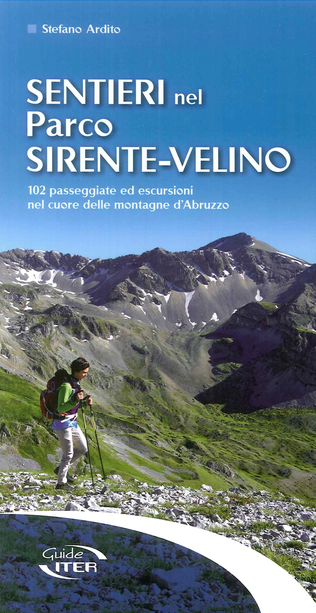 Sentieri nel parco Sirente-Velino. 102 passeggiate ed escursioni nel cuore delle montagne d'Abruzzo.