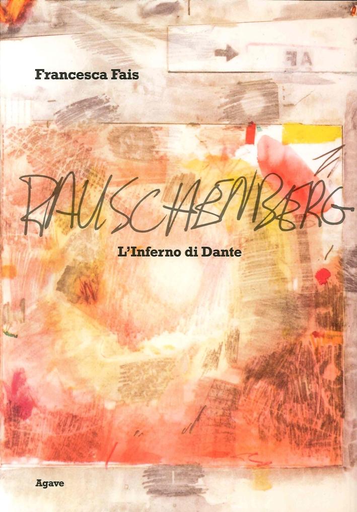 Robert Rauschenberg. L'Inferno di Dante.
