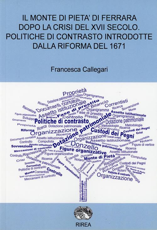 Il monte di pietà di Ferrara dopo la crisi del XVII secolo. Politiche di contrasto introdotte dalla riforma del 1671.