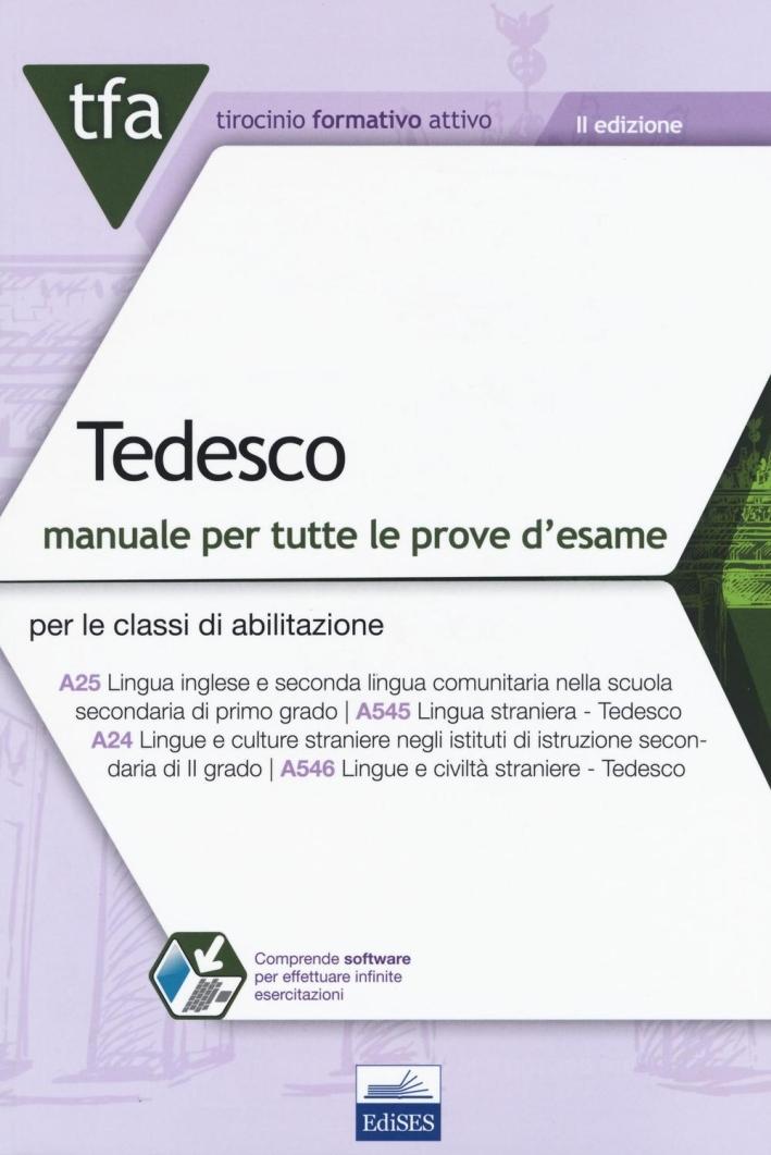TFA Tedesco. Manuale per tutte le prove d'esame per le classi A25 (ex A545) e A24 (ex A546). Con software di simulazione online.