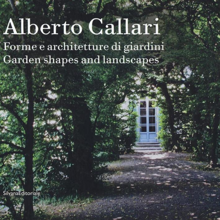 Alberto Callari. Passeggiando tra i giardini. Wandering through the Gardens.