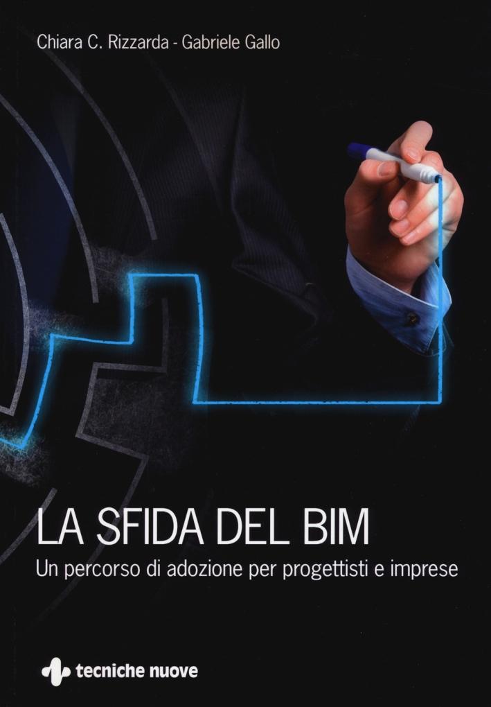 Building information modeling. L'adozione del BIM negli studi di progettazione e nelle imprese.