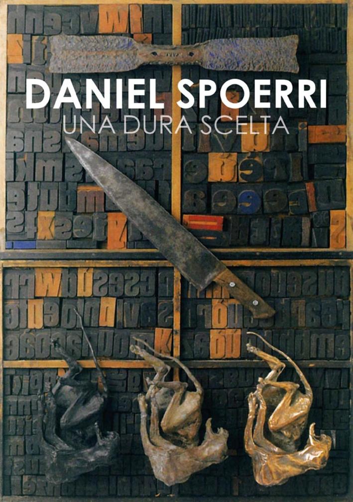 Daniel Spoerri. Una Dura Scelta.