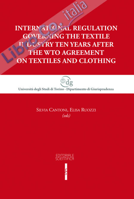 International regulation governing the textile industry ten years after the WTO agreement on textiles and clothing