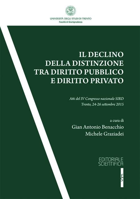 Il declino della distinzione tra diritto pubblico e diritto privato. Atti del IV Convegno SIRD (Trento, 24-25 settembre 2015)