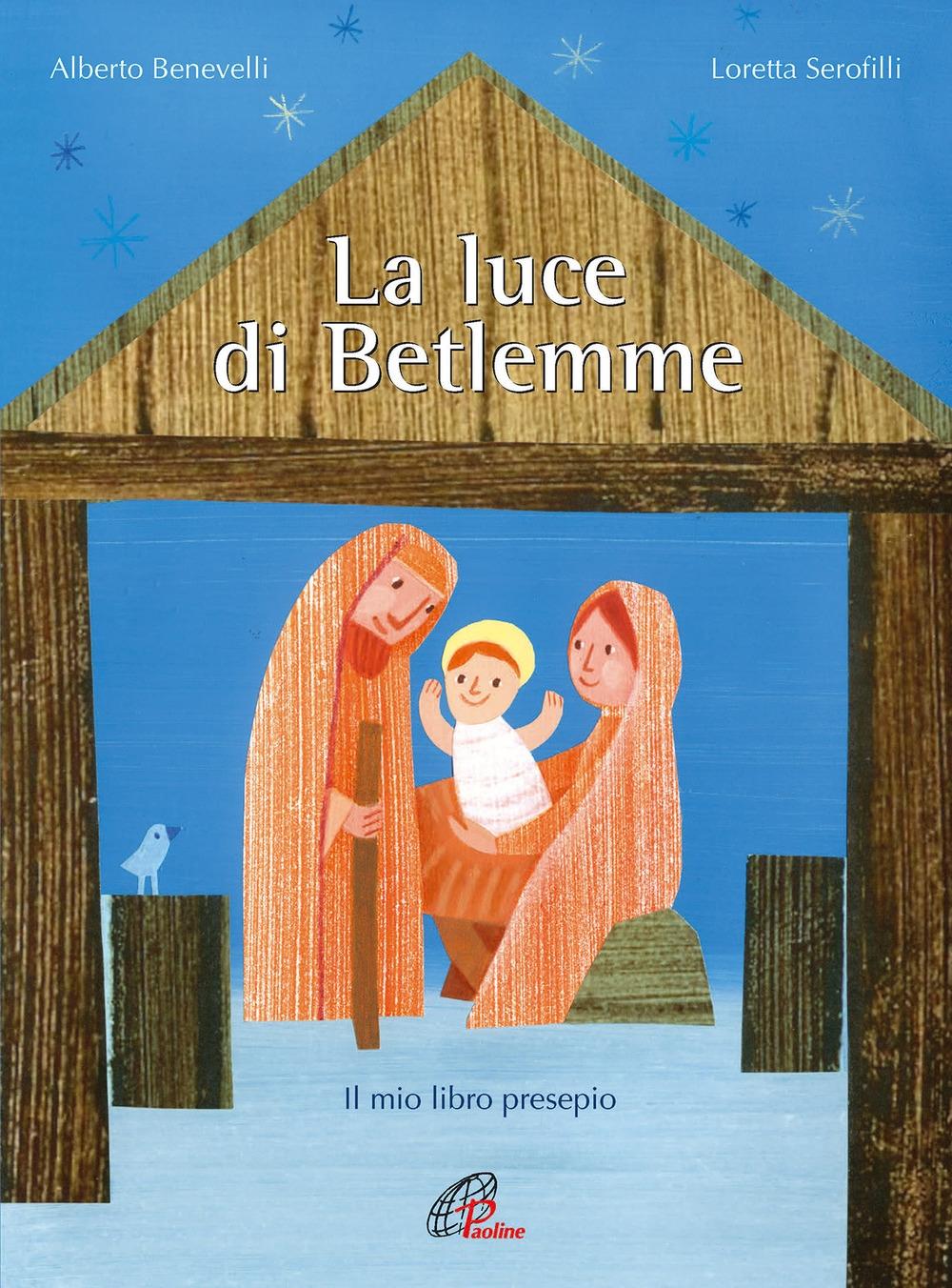 La luce di Betlemme. Il mio libro presepio.