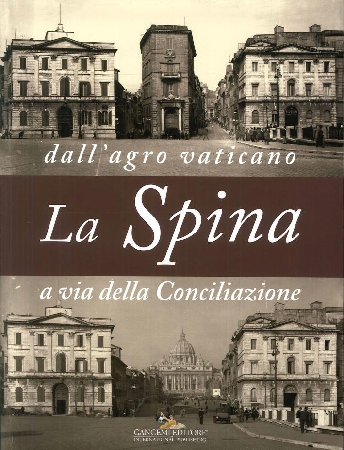 La Spina. Dall'Agro Vaticano a Via della Conciliazione. Materiali Ricordi Progetti.
