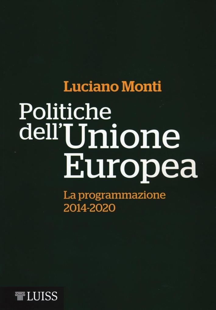 Politiche dell'Unione Europea. La programmazione (2014-2020).