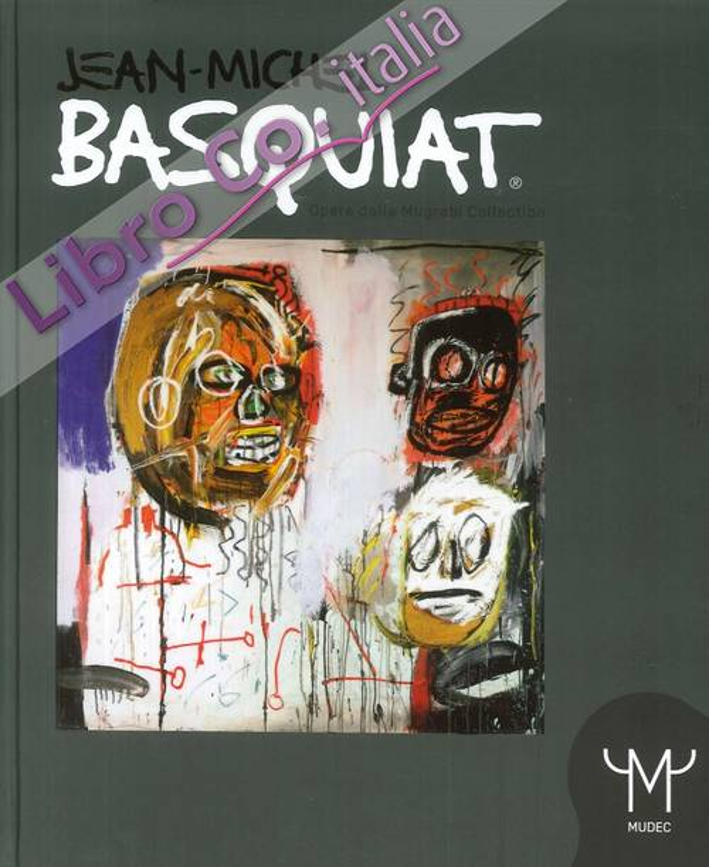 Jean Michel Basquiat. In Autunno. Opere dalla Mugrabi Collection