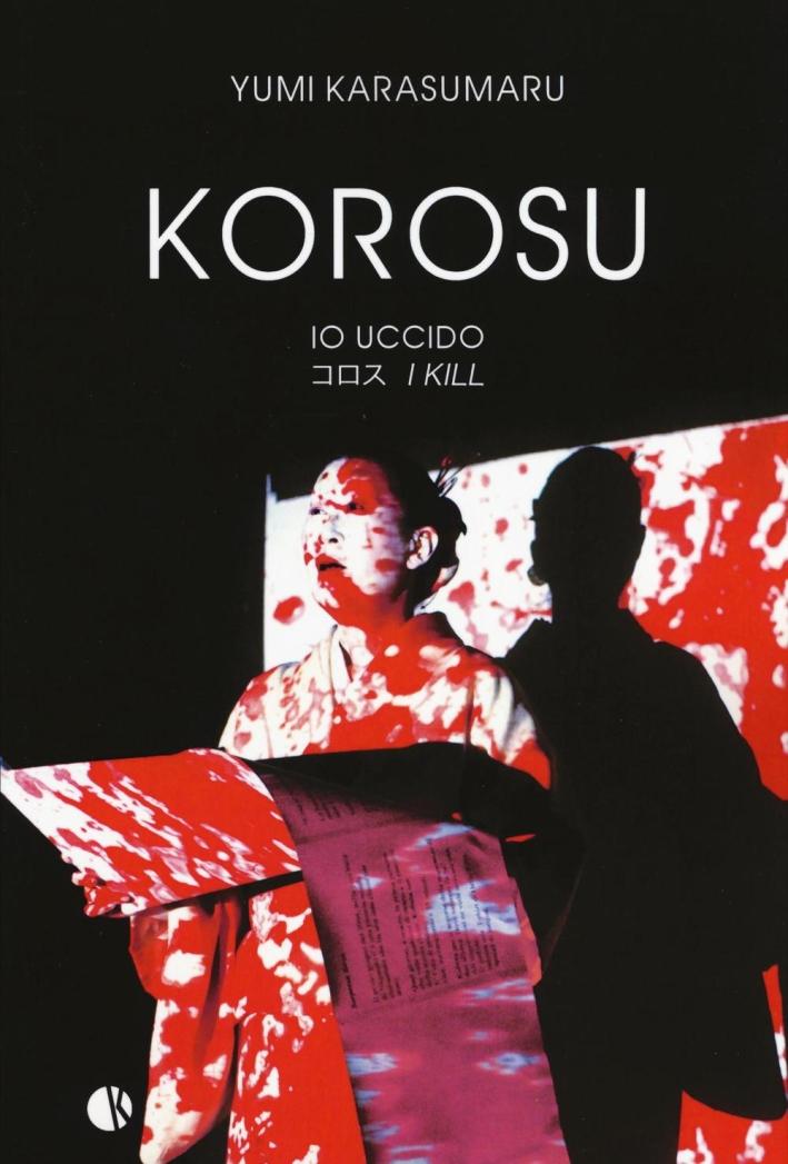Korosu (io uccido). Ediz. a colori