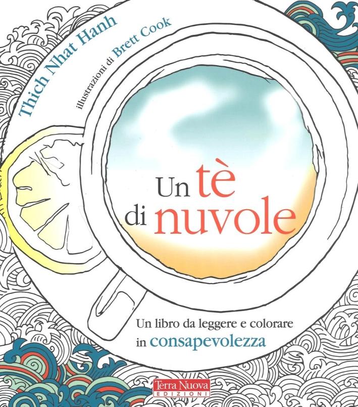 Un tè di nuvole. Un libro da leggere e colorare in consapevolezza